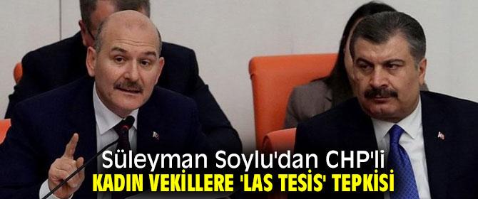 Soylu'dan CHP'li kadın vekillere 'Las Tesis' dansına tepki