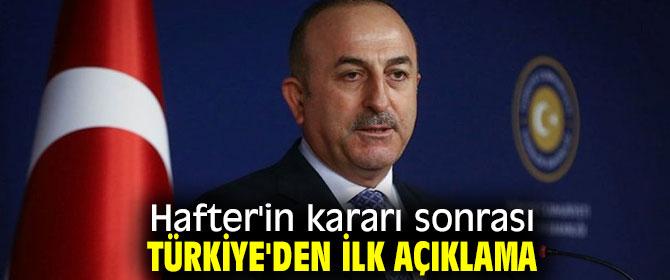 Hafter'in kararı sonrası Çavuşoğlu'ndan flaş açıklama!