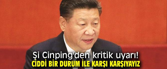 Çin Devlet Başkanı Şi Cinping'den kritik uyarı!