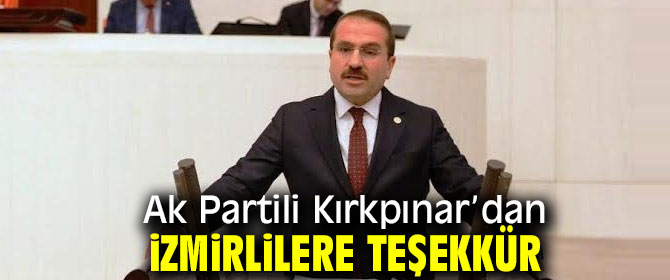 Ak Partili Kırkpınar İzmirlilere teşekkür etti