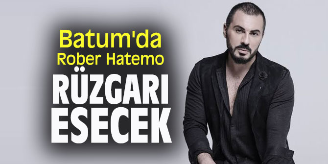 Rober Hatemo Batum'da sahne alacak!