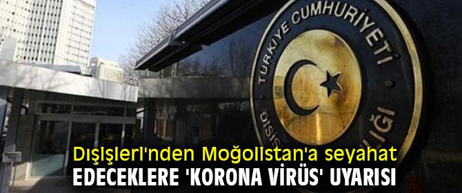 Moğolistan'a seyahat edeceklere Dışişleri'nden 'korona virüs' uyarısı