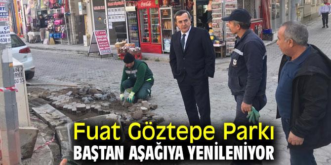 Fuat Göztepe Parkı yenileniyor!