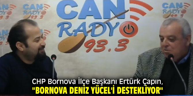 """Çapın, """"Bornova Deniz Yücel'i destekliyor"""""""