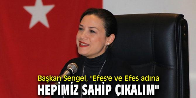 """Başkan Sengel, """"Efes'e ve Efes adına hepimiz sahip çıkalım"""""""