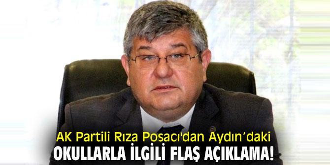 AK Partili Rıza Posacı'dan Aydın'daki okullarla ilgili flaş açıklama!