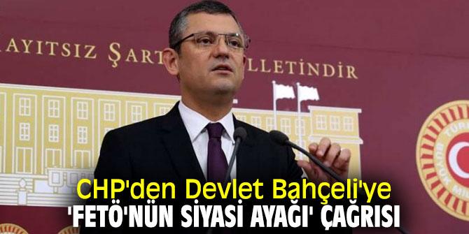 CHP'den MHP lideri Bahçeli'ye 'FETÖ' çağrısı