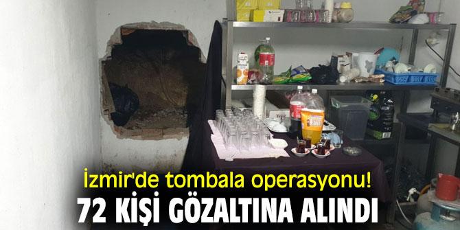 İzmir'de tombala operasyonu! 72 kişi gözaltına alındı