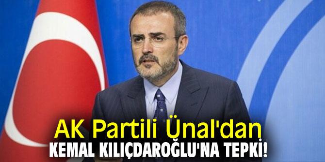 AK Partili Ünal'dan Kemal Kılıçdaroğlu'na tepki!