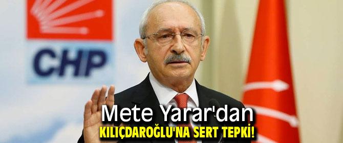 Mete Yarar Kılıçdaroğlu'na sert tepki gösterdi!