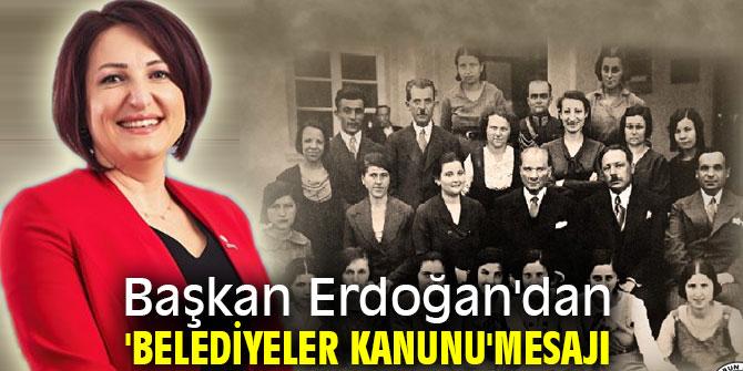 Başkan Erdoğan'dan 'Belediyeler Kanunu'mesajı