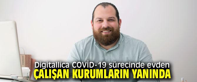 Digitallica COVİD-19 sürecinde evden çalışan kurumların yanında
