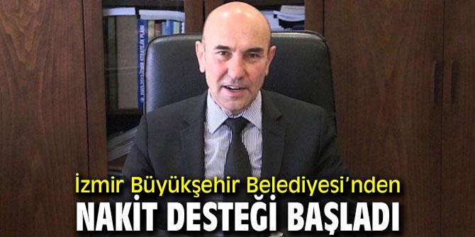 İzmir Büyükşehir Belediyesi'nden nakit desteği başladı