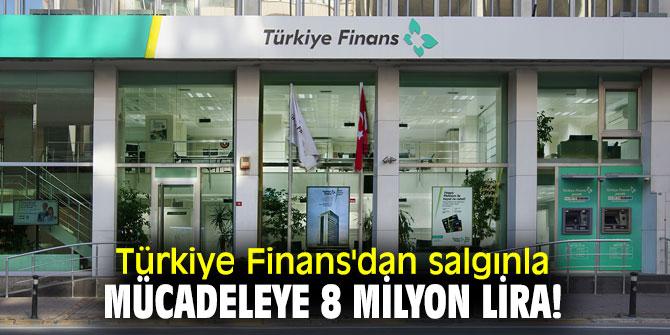 Türkiye Finans'dan salgınla mücadeleye 8 milyon lira!