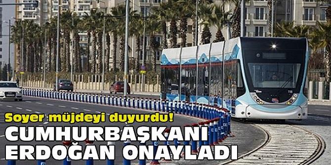 Soyer müjdeyi duyurdu! Cumhurbaşkanı Erdoğan onayladı!