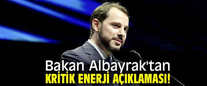 Bakan Albayrak'tan kritik enerji açıklaması!