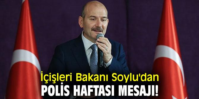 İçişleri Bakanı Soylu'dan Polis Haftası mesajı!