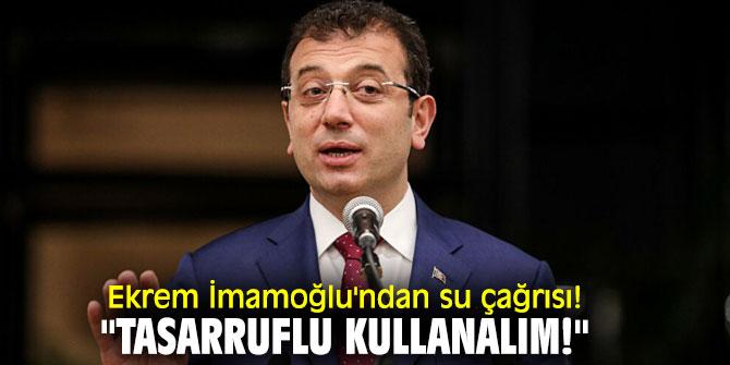 """Ekrem İmamoğlu'ndan su çağrısı! """"Tasarruflu kullanalım!"""""""