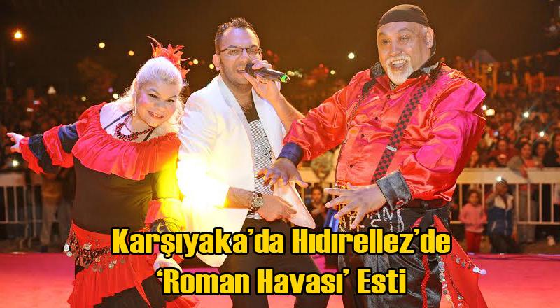 Karşıyaka'da Hıdırellez Kutlamalarında 'Roman Havası' Esti