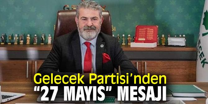 """Gelecek Partili Cem Kavur'dan """"27 Mayıs"""" Mesajı"""