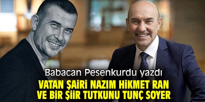 Vatan Şairi Nazım Hikmet RAN… Ve bir şiir tutkunu Tunç SOYER.