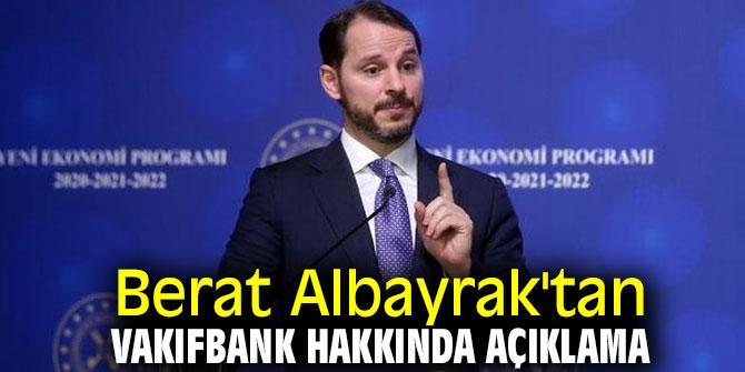 Bakan Albayrak'tan Vakıfbank hakkında flaş açıklama!