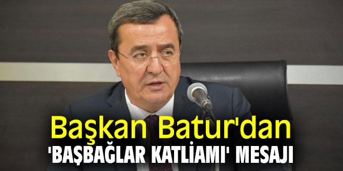 Başkan Batur'dan 'Başbağlar Katliamı' mesajı