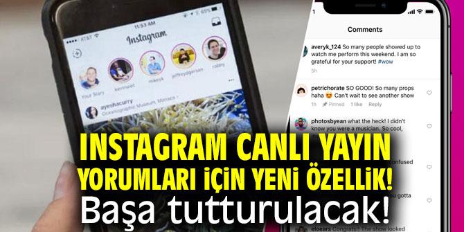 Instagram canlı yayın yorumları için yeni özellik! Başa tutturulacak
