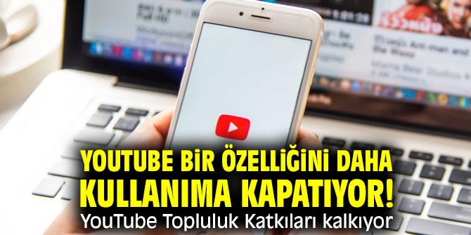 YouTube bir özelliğini daha kullanıma kapatıyor! YouTube Topluluk Katkıları kalkıyor
