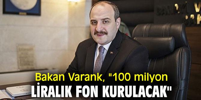 """Bakan Varank, """"100 milyon liralık fon kurulacak"""""""