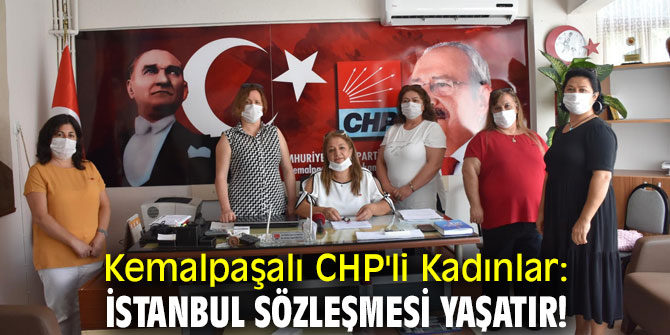 Kemalpaşalı CHP'li Kadınlar: İstanbul Sözleşmesi yaşatır!