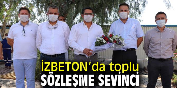 İZBETON'da toplu sözleşme yapıldı