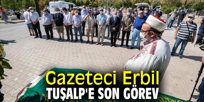Erbil Tuşalp'e son görev!