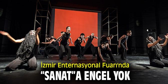 """İzmir Enternasyonal Fuarı'nda """"sanat""""a engel yok"""