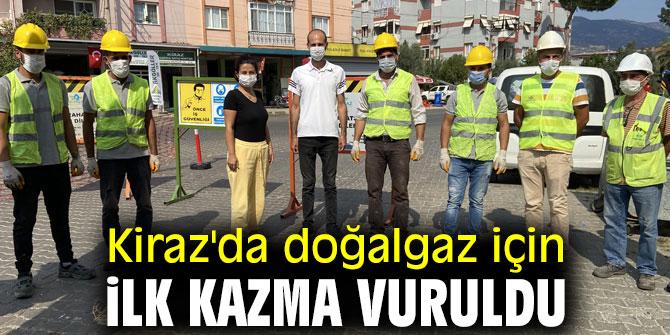 Kiraz'da doğalgaz için ilk kazma vuruldu