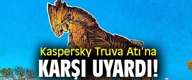Kaspersky Truva Atı'na karşı uyardı!