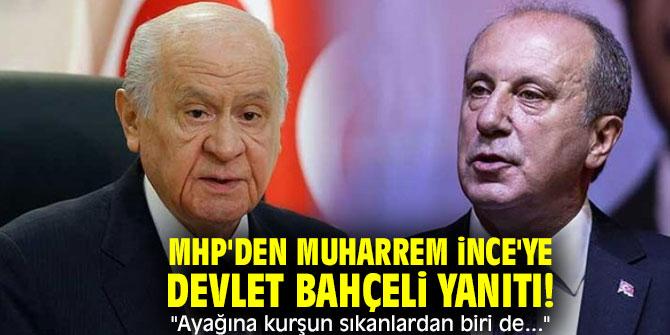 """MHP'den Muharrem İnce'ye Devlet Bahçeli yanıtı! """"Ayağına kurşun sıkanlardan biri de..."""""""