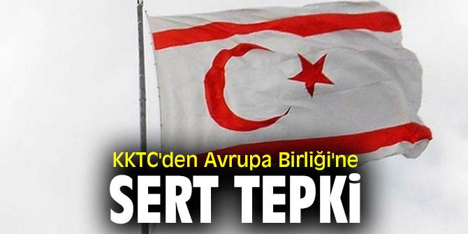 KKTC'den Avrupa Birliği'ne sert tepki