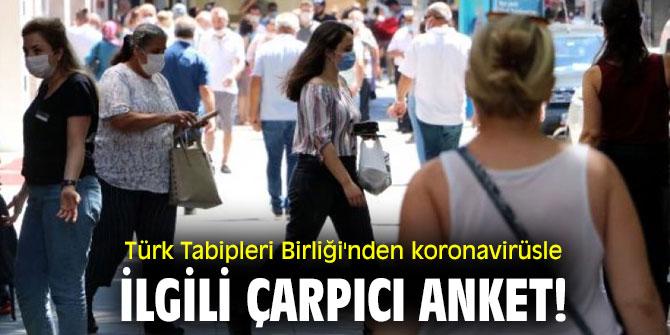 Türk Tabipleri Birliği'nden koronavirüsle ilgili çarpıcı anket