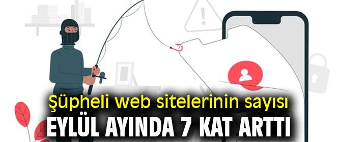 Şüpheli web sitelerinin sayısı Eylül ayında 7 kat arttı
