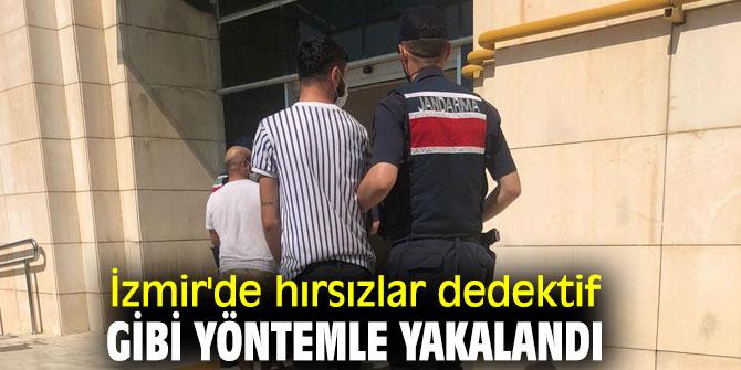 İzmir'de hırsızlar dedektif gibi yöntemle yakalandı