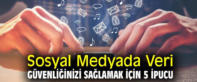 Sosyal Medyada Veri Güvenliğine Dikkat!