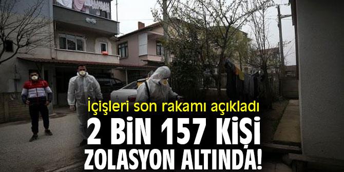 """İçişleri Bakanlığı: """"2 bin 157 kişi izolasyon altında!"""""""
