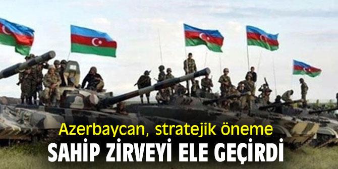 Azerbaycan, stratejik öneme sahip zirveyi ele geçirdi