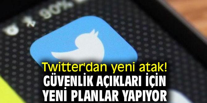 Twitter'dan yeni atak!Güvenlik açıkları için yeni planlar yapıyor