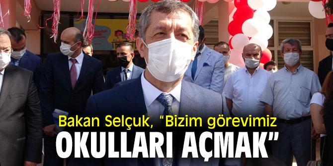 """Bakan Selçuk, """"Bizim görevimiz okulları açmak"""""""