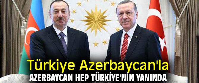 Türkiye Azerbaycan'la, Azerbaycan hep Türkiye'nin yanında