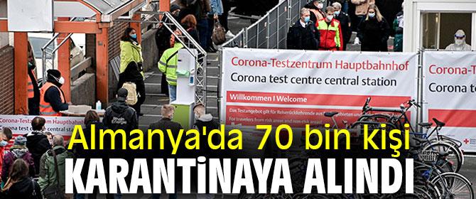 Almanya'da 70 bin kişi karantinaya alındı
