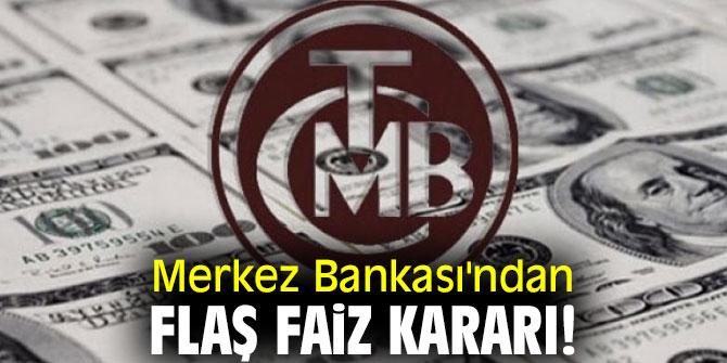 Türkiye Cumhuriyeti Merkez Bankası'ndan flaş faiz kararı!