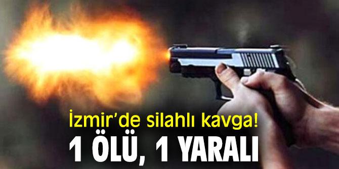 İzmir'de silahlı kavgada kan aktı